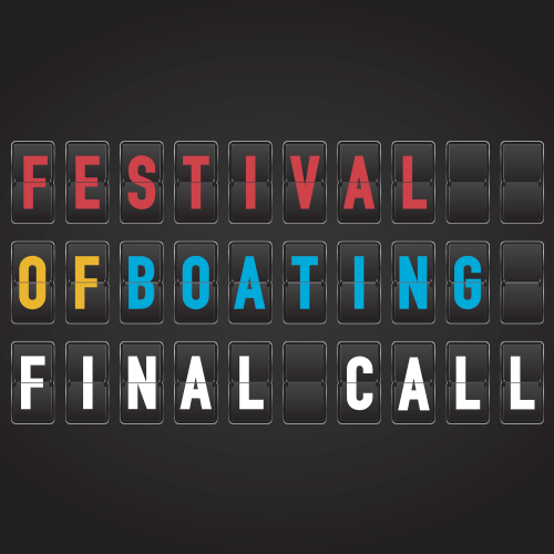 FINAL CALL - Register NOW for the 2017 Festival of Boating - 17–19 March